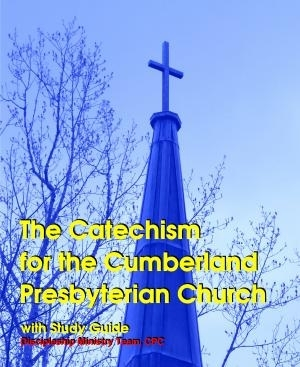 The Catechism for the Cumberland Presbyterian Church with Study Guide