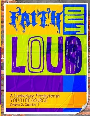 Faith Out Loud - Volume 2, Quarter 1