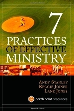 7 Practices of Effective Ministry by Andy Stanley, et al