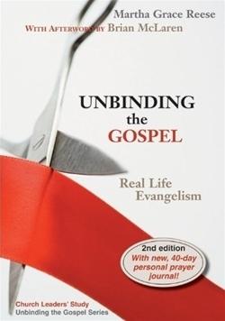 Unbinding the Gospel: Real Life Evangelism