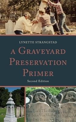A Graveyard Preservation Primer (2nd Ed.)