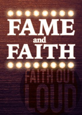 Fame and Faith