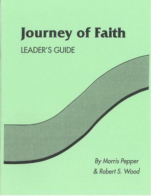 Journey of Faith - Leader's Guide - Morris Pepper & Stan Wood