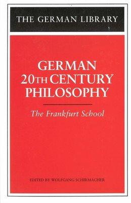German 20th Century Philosophy: The Frankfurt School