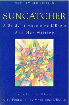 Suncatcher: A Study of Madeleine L'Engle and Her Writing