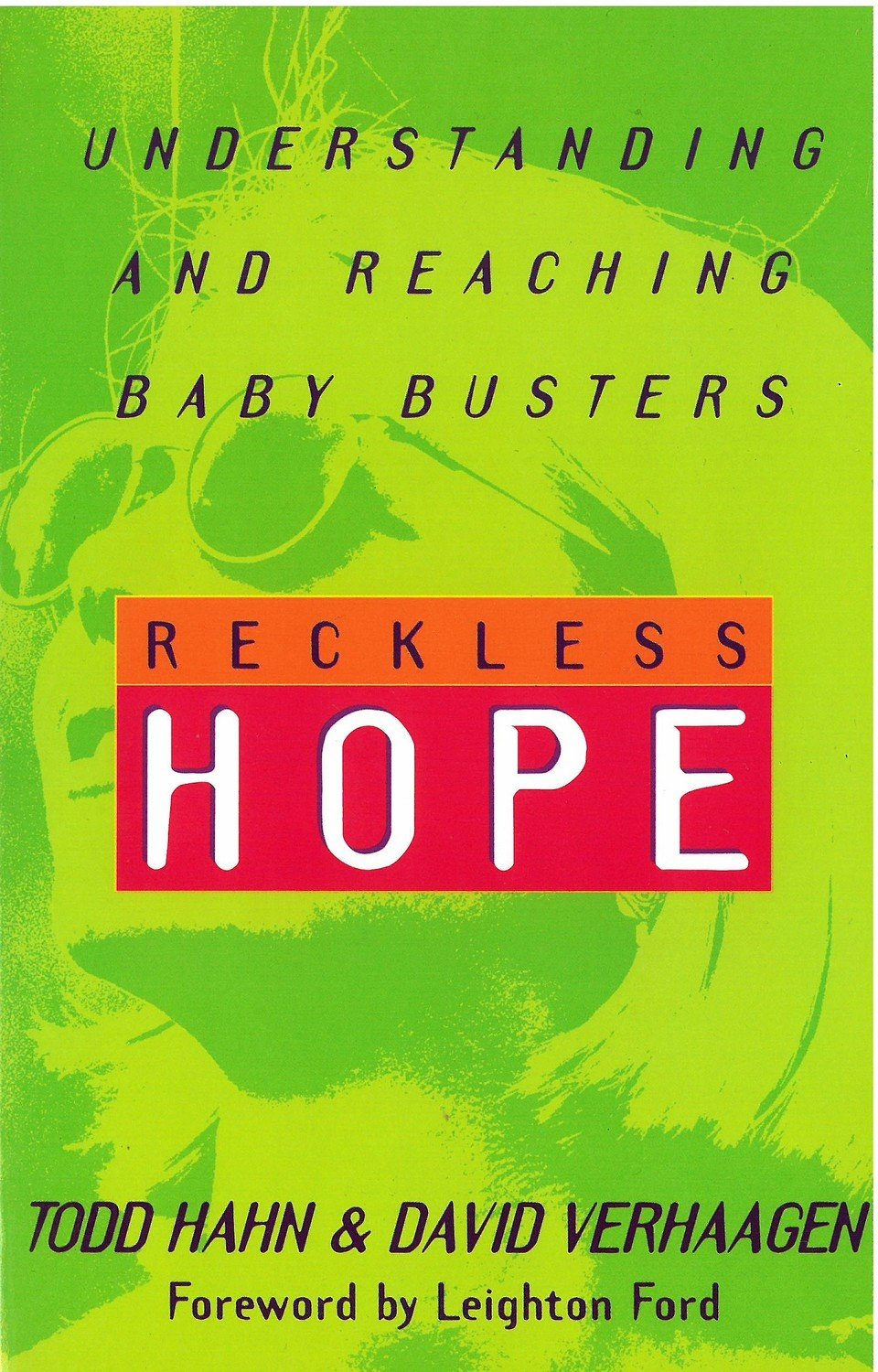Reckless Hope: Understanding and Reaching Baby Busters