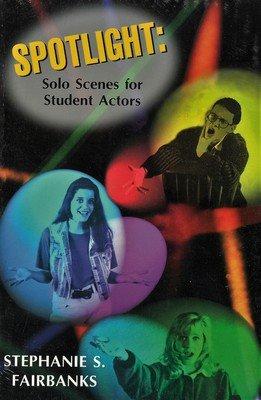 Spotlight: Solo Scenes for Student Actors