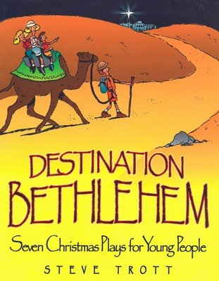 Destination Bethlehem: Seven Christmas Plays for Young People