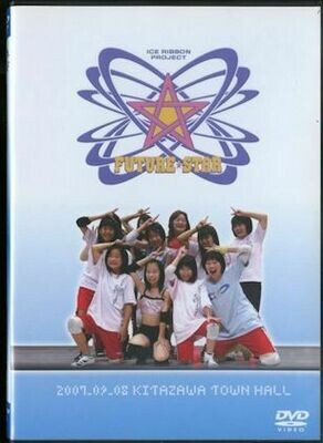 Ice Ribbon Future Star Vol. 2 on 9/8/07 Official DVD