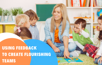 Using Feedback to Create Flourishing Teams