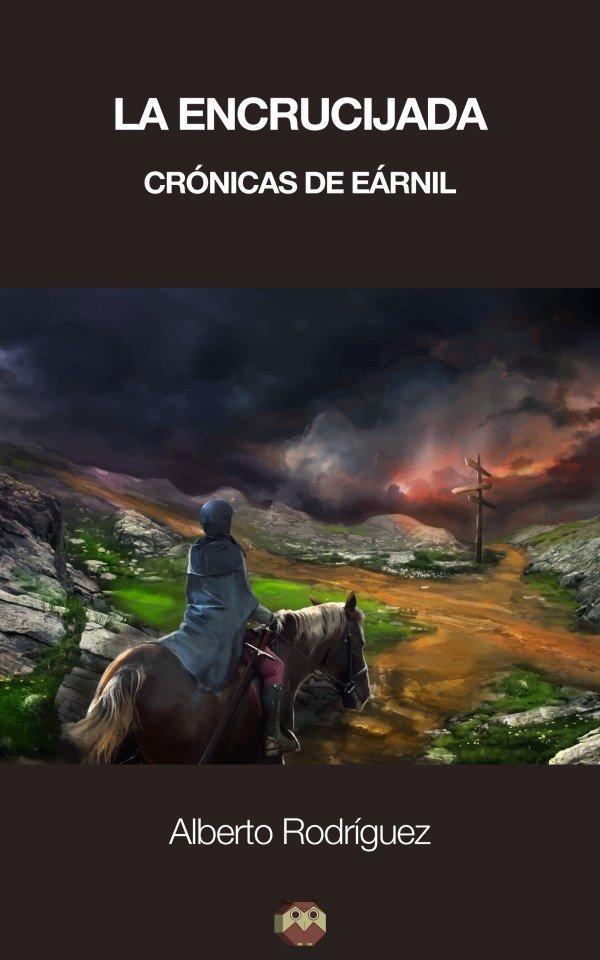 La encrucijada (Crónicas de Eárnil) 978-84-16214-62-4