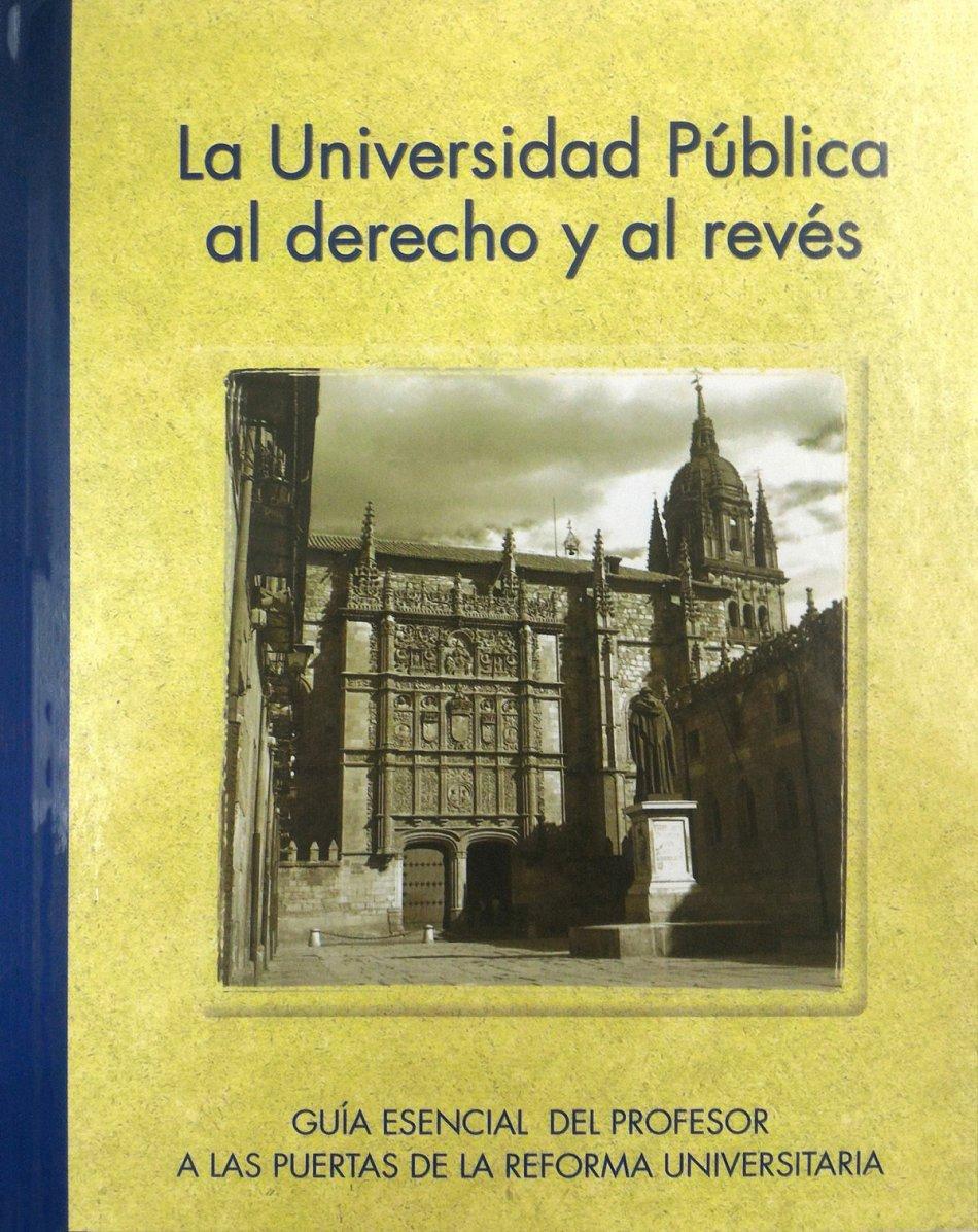 La Universidad Pública al derecho y al revés LE.149-2002