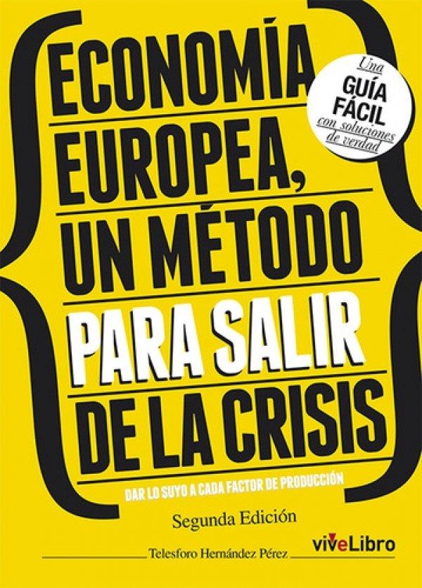 Economía Europea, un método para salir de la crisis. Dar lo suyo a cada factor de producción