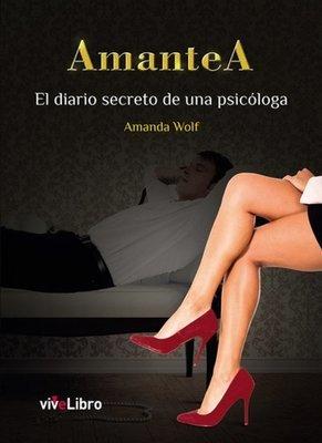 AmanteA, el diario secreto de una psicóloga