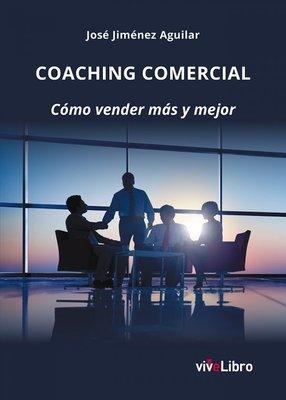 Coaching comercial. Cómo vender más y mejor