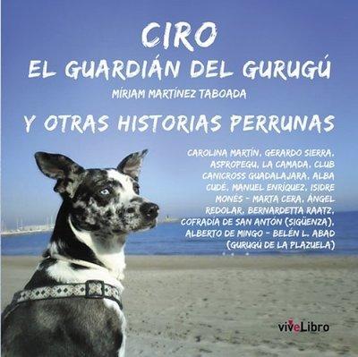 Ciro, el guardián del Gururú, y otras historias perrunas