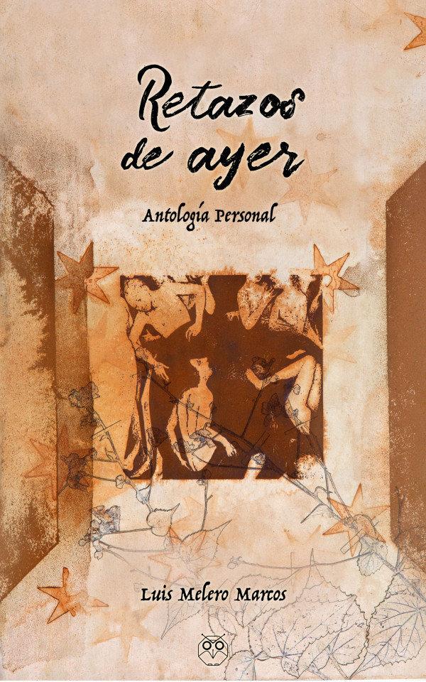 Retazos de ayer (antología del autor) 978-84-947398-9-7