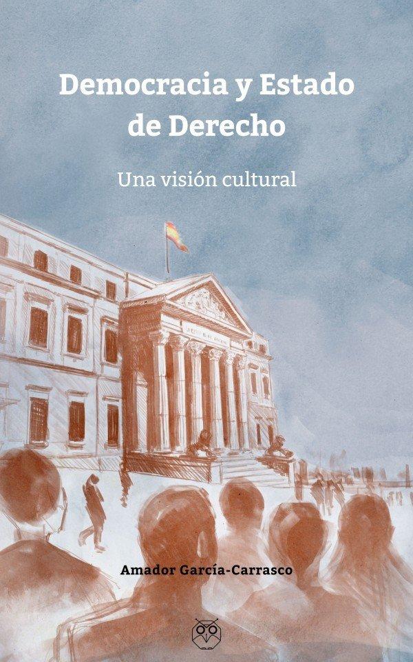 Democracia y Estado de Derecho. Una visión cultural 978-84-946681-5-9