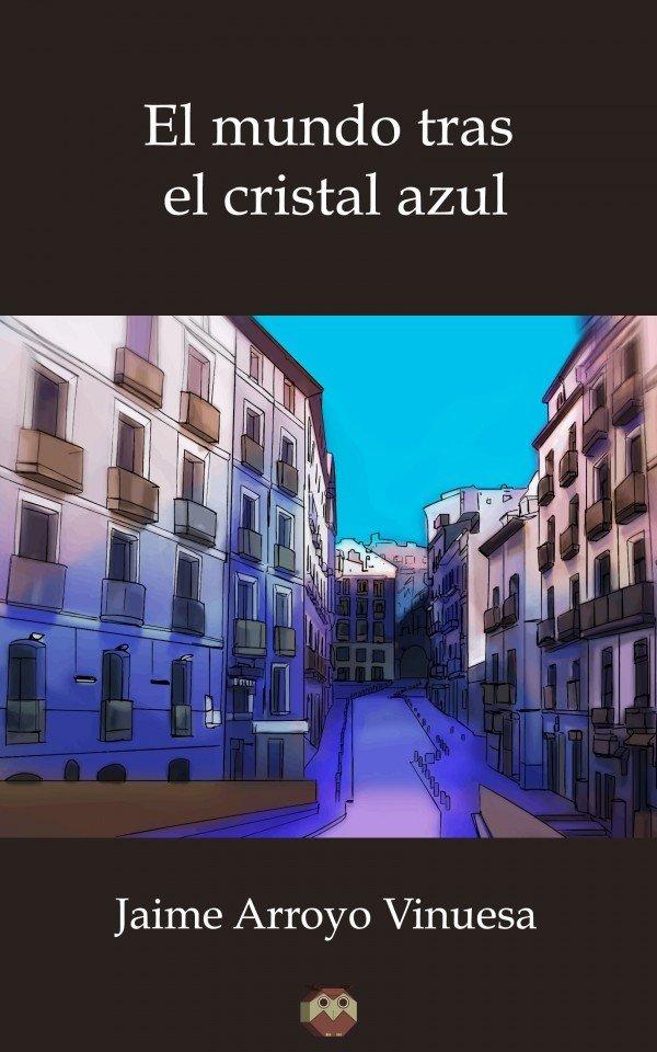 El Mundo tras el Cristal Azul 978-84-944179-4-8