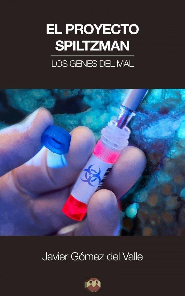 El Proyecto Spiltzman (Los genes del mal) 978-84-16214-64-8