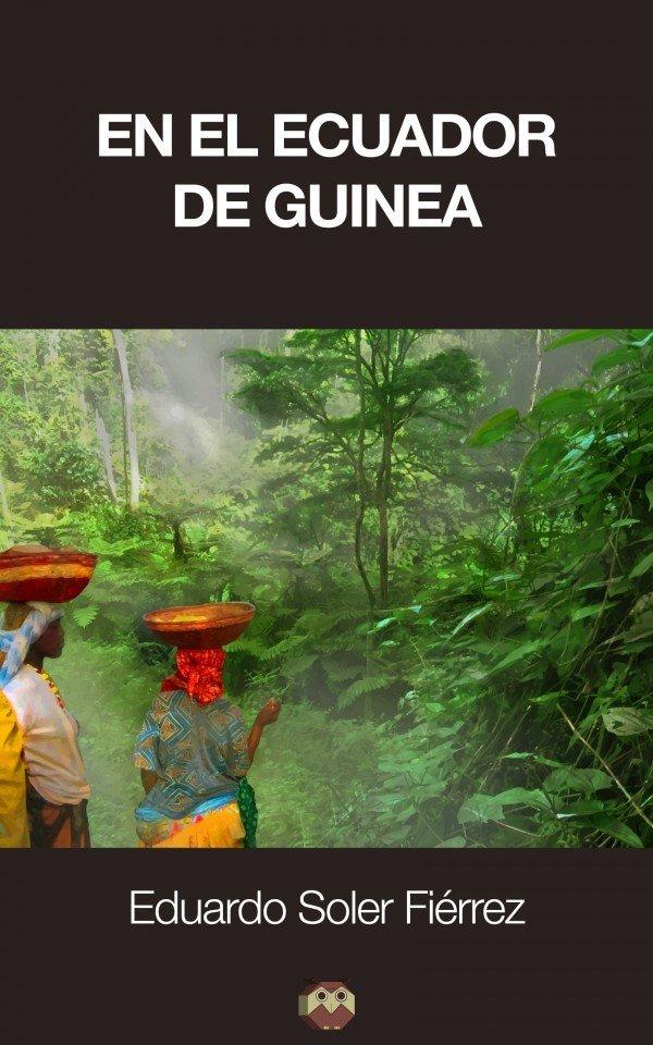 En el ecuador de Guinea 978-84-16214-57-0