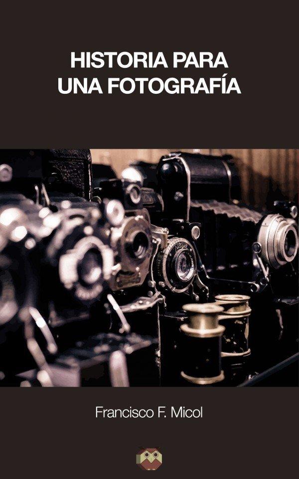 Historia para una fotografía 978-84-16214-29-7