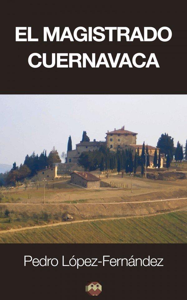 El Magistrado Cuernavaca 978-84-942238-8-4