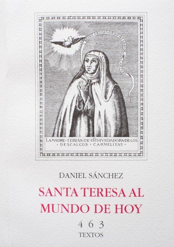 Santa Teresa al Mundo de Hoy (463 Textos) 978-84-617-3358-3