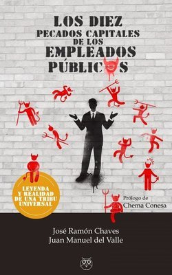 Los diez pecados capitales de los empleados públicos (Leyenda y realidad de una tribu universal)