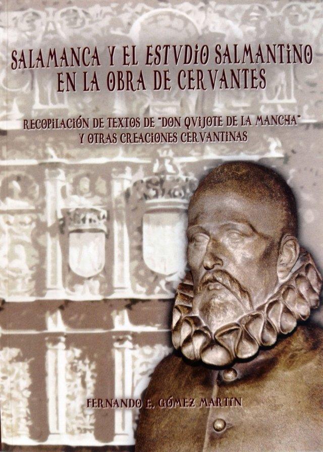 Salamanca y el Estudio Salmantino en la obra de Cervantes (Recopilación de textos de
