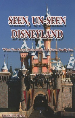 Seen Un-Seen Disneyland (Autographed / Regularly $19.95 in stores)