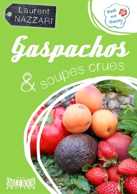 Gaspachos & soupes crues (ebook)