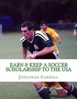 Earn & Keep a Soccer Scholarship to the USA