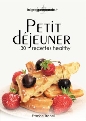 Le petit-déjeuner en 30 recettes healthy - FRANCE TRONEL