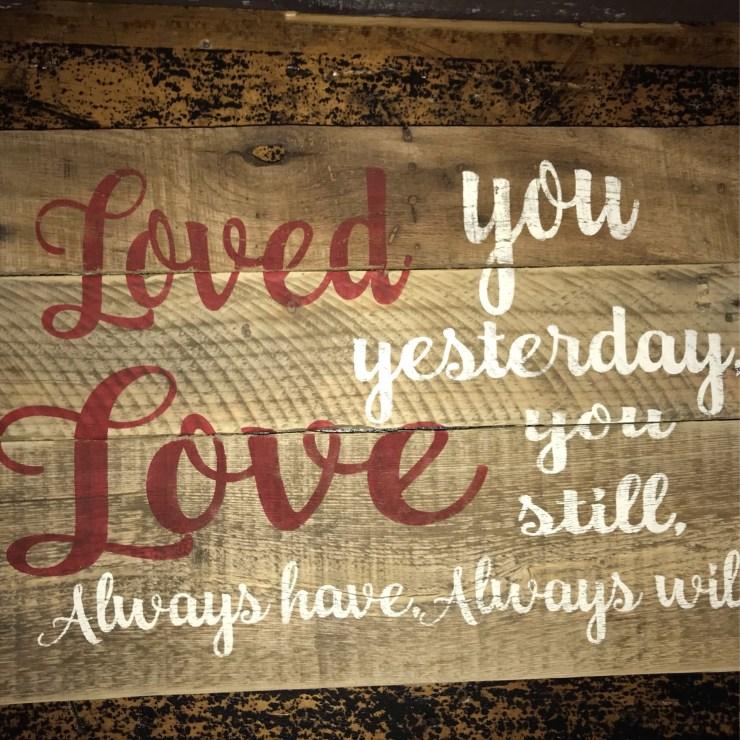 Pallet Sign - Loved You S2