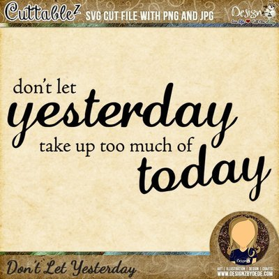 Don't Let Yesterday