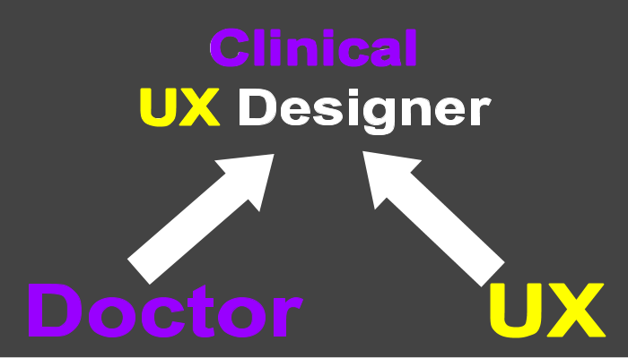 How I became a Clinical User Experience Designer