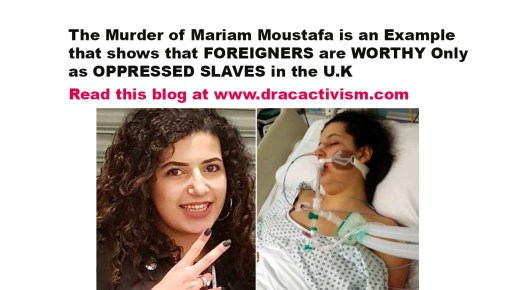 , The Murder of Mariam Moustafa is an Example that shows that FOREIGNERS are WORTHY Only as OPPRESSED SLAVES in the U.K
