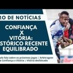 Confiança X Vitória: Histórico recente equilibrado | Giro de Notícias