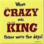 When Crazy Was King