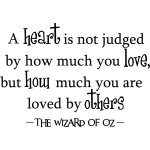 A Heart is Not Judged by How Much You Love Quote