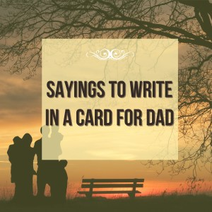 Card Sayings for Dad