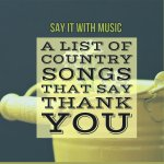 Country Songs that Say Thank You