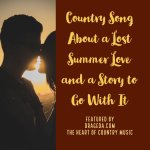 Country Song about a Lost Summer Love and A Story to Go With It
