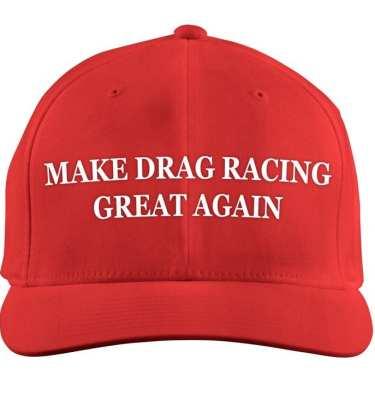 Make Drag Racing Great Again
