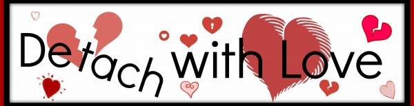Image result for detach with love