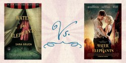 Book vs. Movie: Water for Elephants