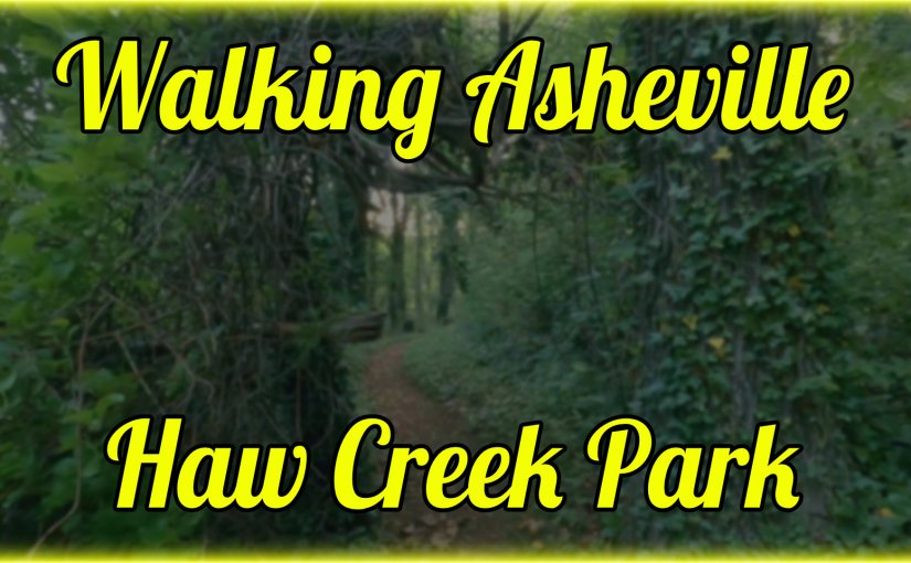 Walking Asheville – Haw Creek Park