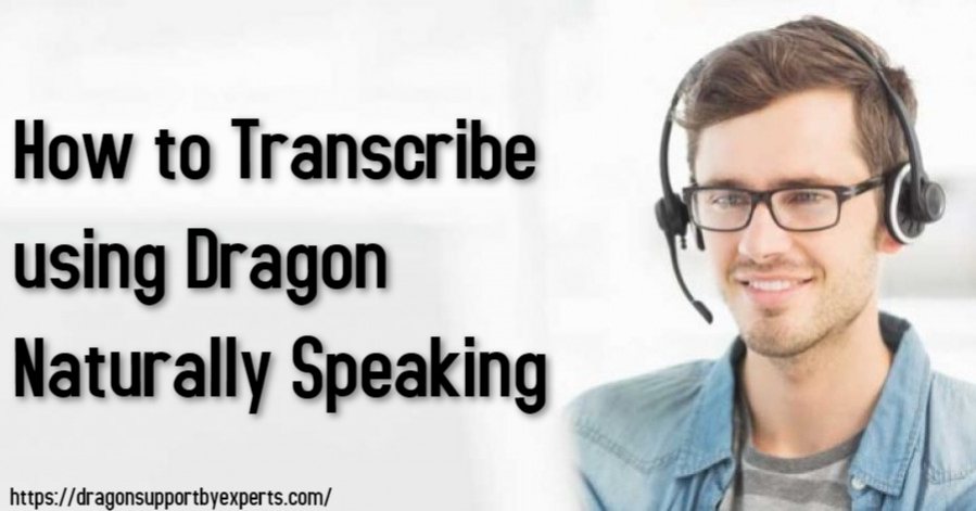 How to transcribe using dragon naturally speaking