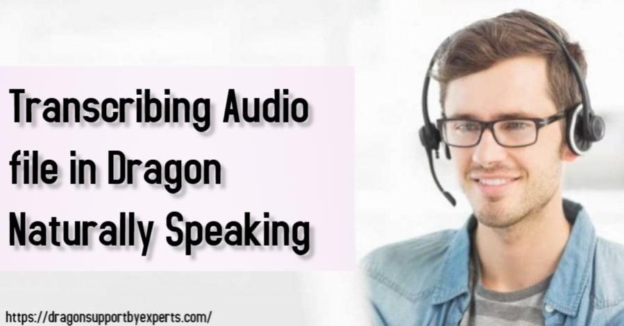 Transcribing Audio file in Dragon Naturally Speaking
